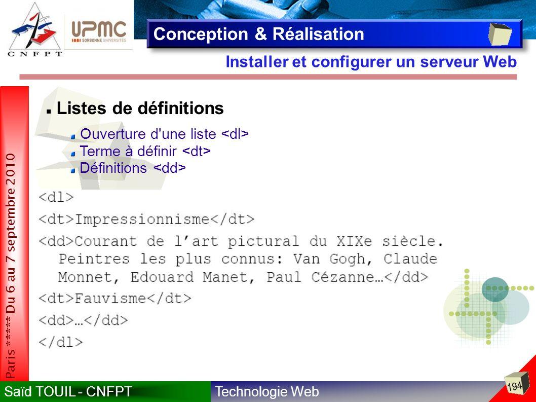Technologie WebSaïd TOUIL - CNFPT 194 Paris ***** Du 6 au 7 septembre 2010 Installer et configurer un serveur Web Conception & Réalisation Listes de définitions Ouverture d une liste Terme à définir Définitions