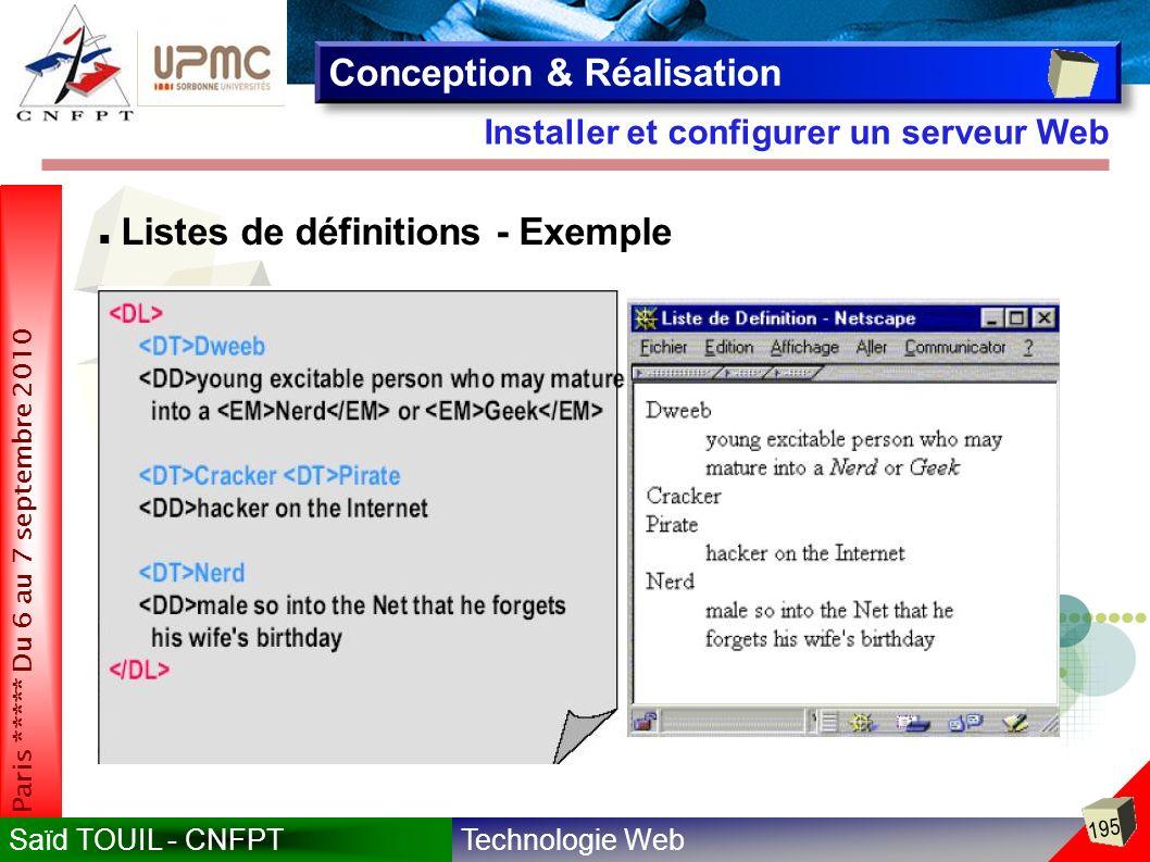 Technologie WebSaïd TOUIL - CNFPT 195 Paris ***** Du 6 au 7 septembre 2010 Installer et configurer un serveur Web Conception & Réalisation Listes de définitions - Exemple
