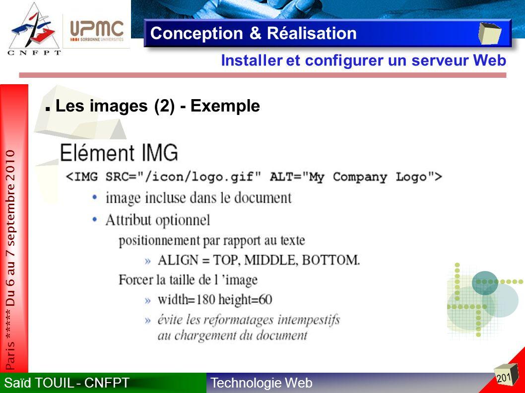 Technologie WebSaïd TOUIL - CNFPT 201 Paris ***** Du 6 au 7 septembre 2010 Installer et configurer un serveur Web Conception & Réalisation Les images (2) - Exemple