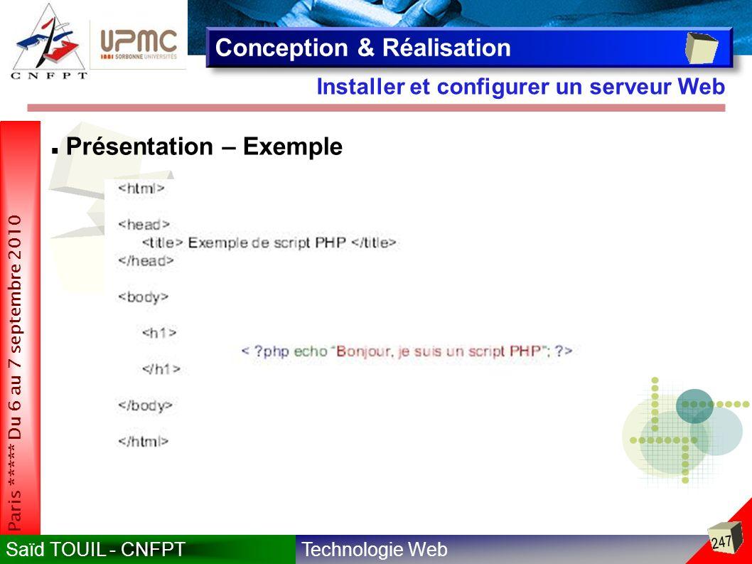 Technologie WebSaïd TOUIL - CNFPT 247 Paris ***** Du 6 au 7 septembre 2010 Installer et configurer un serveur Web Conception & Réalisation Présentation – Exemple