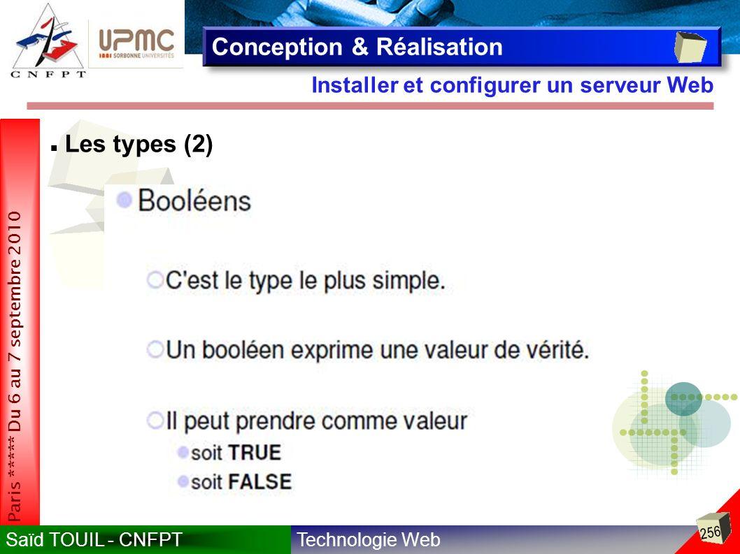 Technologie WebSaïd TOUIL - CNFPT 256 Paris ***** Du 6 au 7 septembre 2010 Installer et configurer un serveur Web Conception & Réalisation Les types (2)