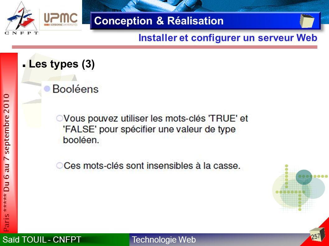 Technologie WebSaïd TOUIL - CNFPT 257 Paris ***** Du 6 au 7 septembre 2010 Installer et configurer un serveur Web Conception & Réalisation Les types (3)