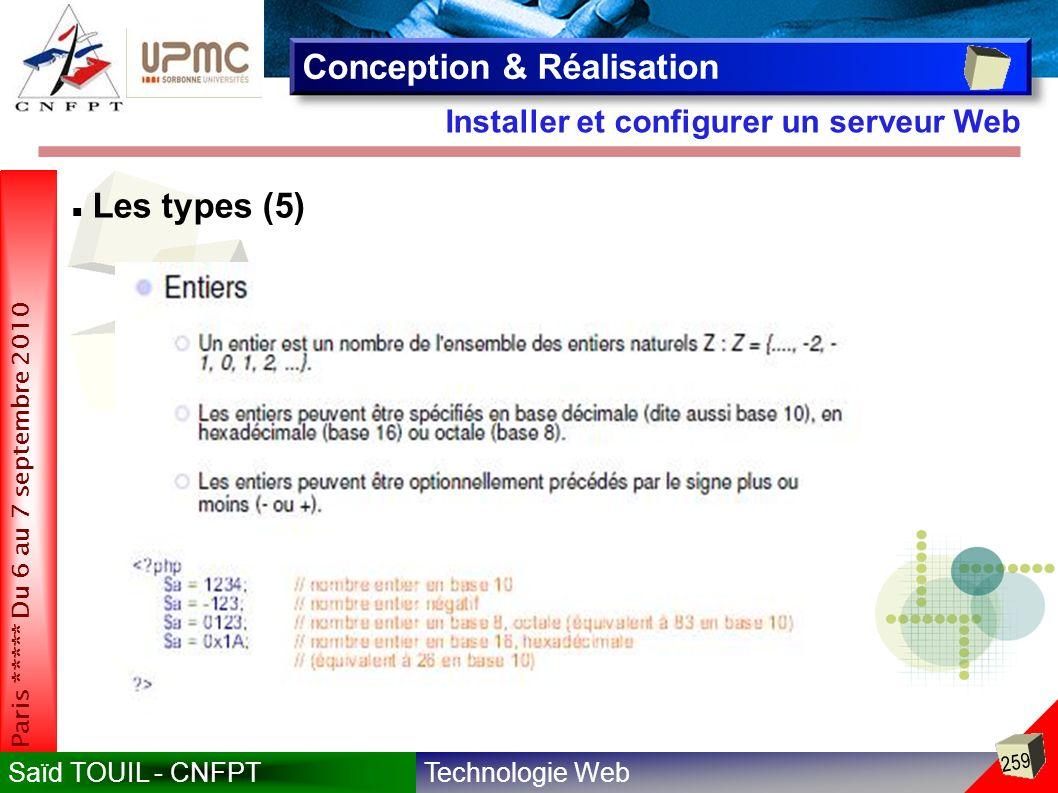 Technologie WebSaïd TOUIL - CNFPT 259 Paris ***** Du 6 au 7 septembre 2010 Installer et configurer un serveur Web Conception & Réalisation Les types (5)