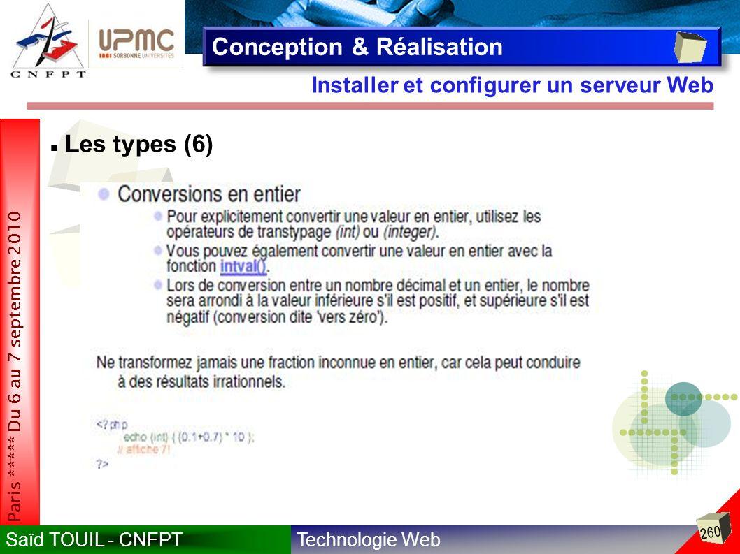 Technologie WebSaïd TOUIL - CNFPT 260 Paris ***** Du 6 au 7 septembre 2010 Installer et configurer un serveur Web Conception & Réalisation Les types (6)
