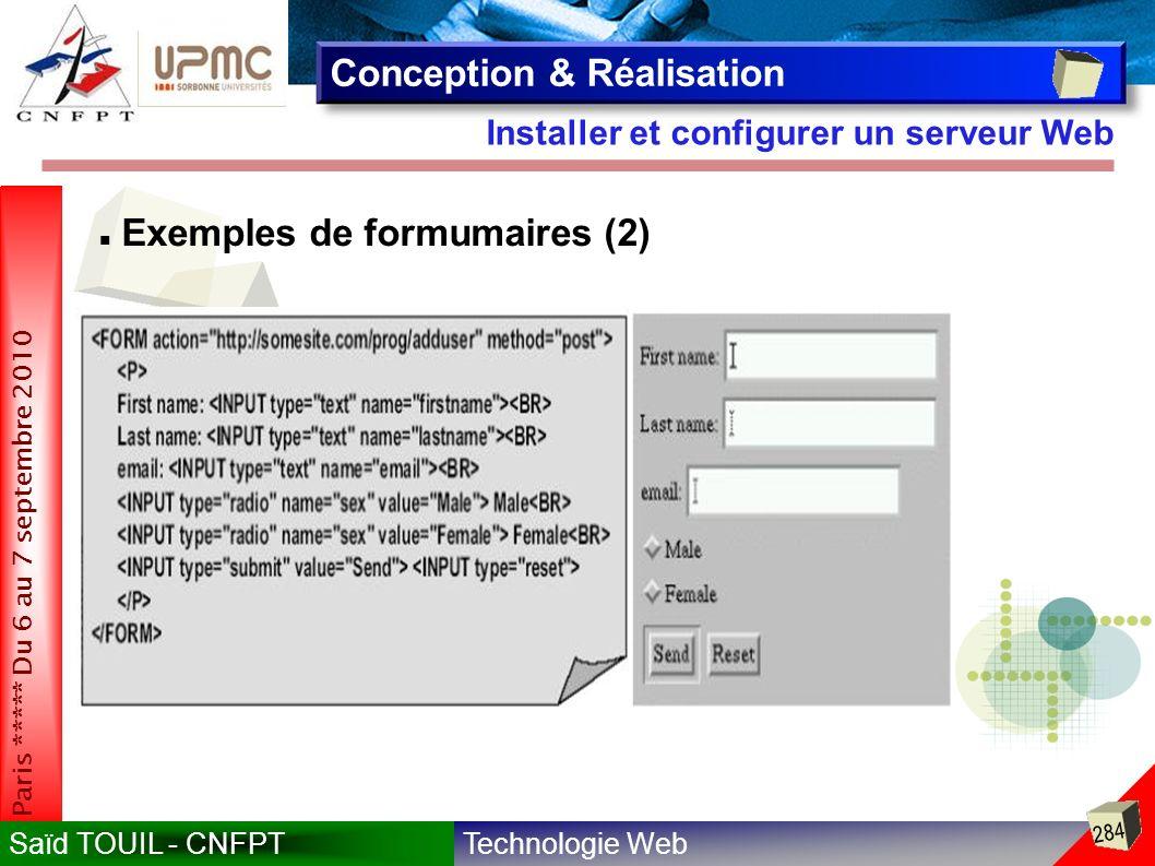 Technologie WebSaïd TOUIL - CNFPT 284 Paris ***** Du 6 au 7 septembre 2010 Installer et configurer un serveur Web Conception & Réalisation Exemples de formumaires (2)