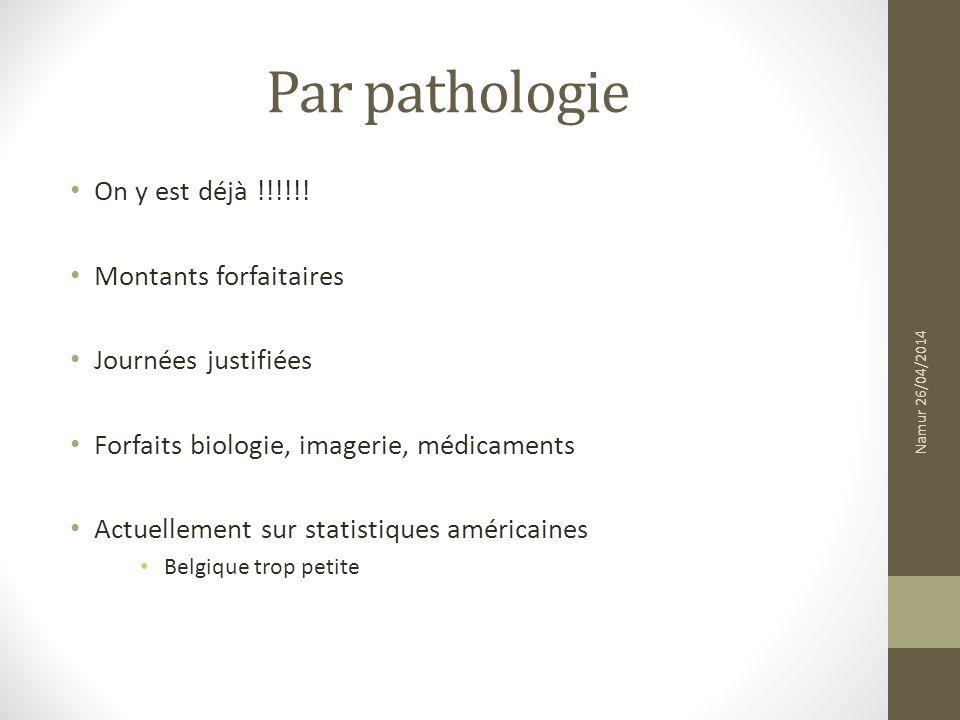 Par pathologie On y est déjà !!!!!! Montants forfaitaires Journées justifiées Forfaits biologie, imagerie, médicaments Actuellement sur statistiques a