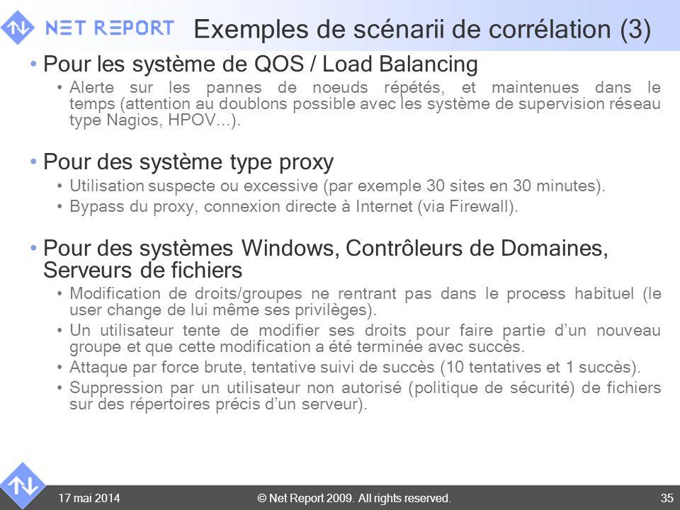 © Net Report 2009. All rights reserved. 17 mai 201435 Exemples de scénarii de corrélation (3) Pour les système de QOS / Load Balancing Alerte sur les