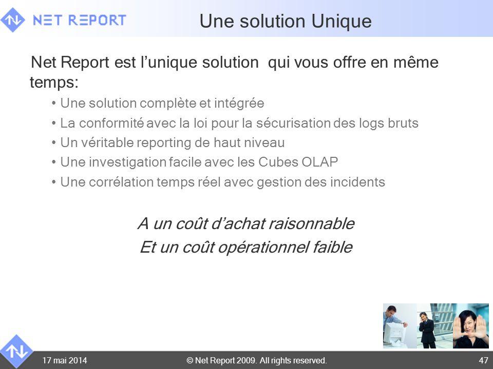 © Net Report 2009. All rights reserved. 17 mai 201447 Une solution Unique Net Report est lunique solution qui vous offre en même temps: Une solution c