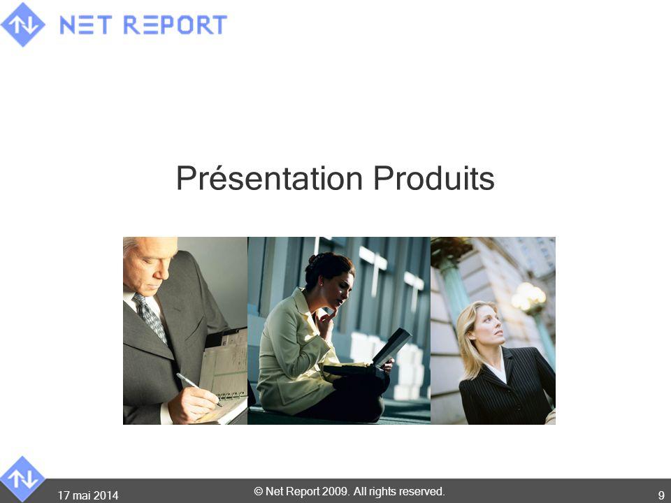 © Net Report 2009. All rights reserved. Présentation Produits 17 mai 20149