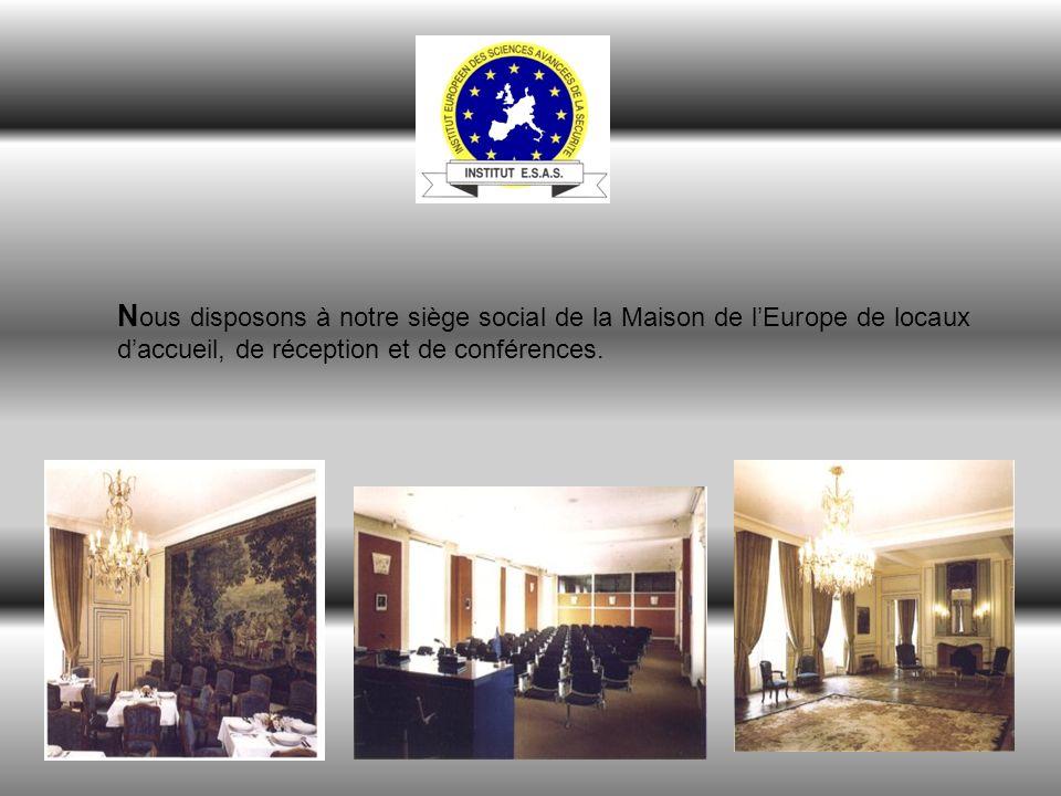 N ous disposons à notre siège social de la Maison de lEurope de locaux daccueil, de réception et de conférences.