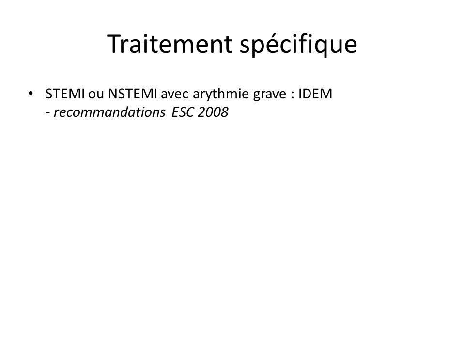Traitement spécifique STEMI ou NSTEMI avec arythmie grave : IDEM - recommandations ESC 2008