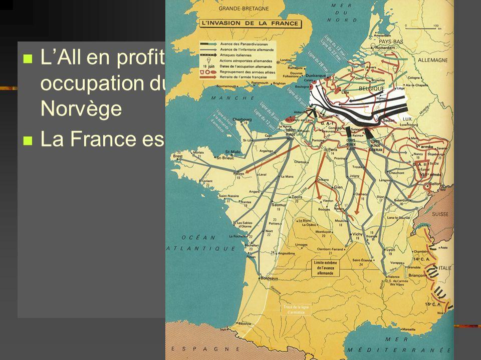 LAll en profite pour renforcer ses bases = occupation du Danemark et entre en Norvège La France est balayée en 6 semaines