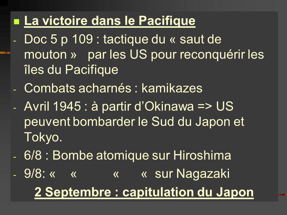 La victoire dans le Pacifique - Doc 5 p 109 : tactique du « saut de mouton » par les US pour reconquérir les îles du Pacifique - Combats acharnés : ka
