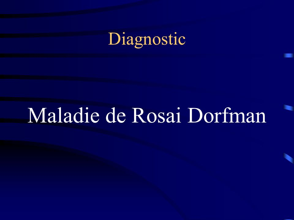 Diagnostic Maladie de Rosai Dorfman