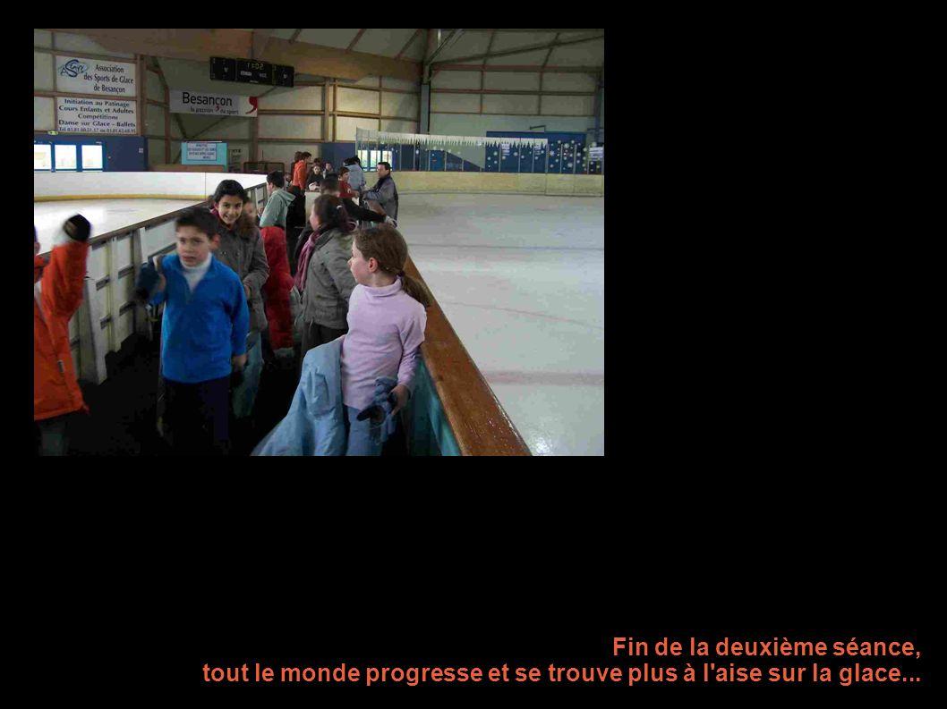 Fin de la deuxième séance, tout le monde progresse et se trouve plus à l aise sur la glace...