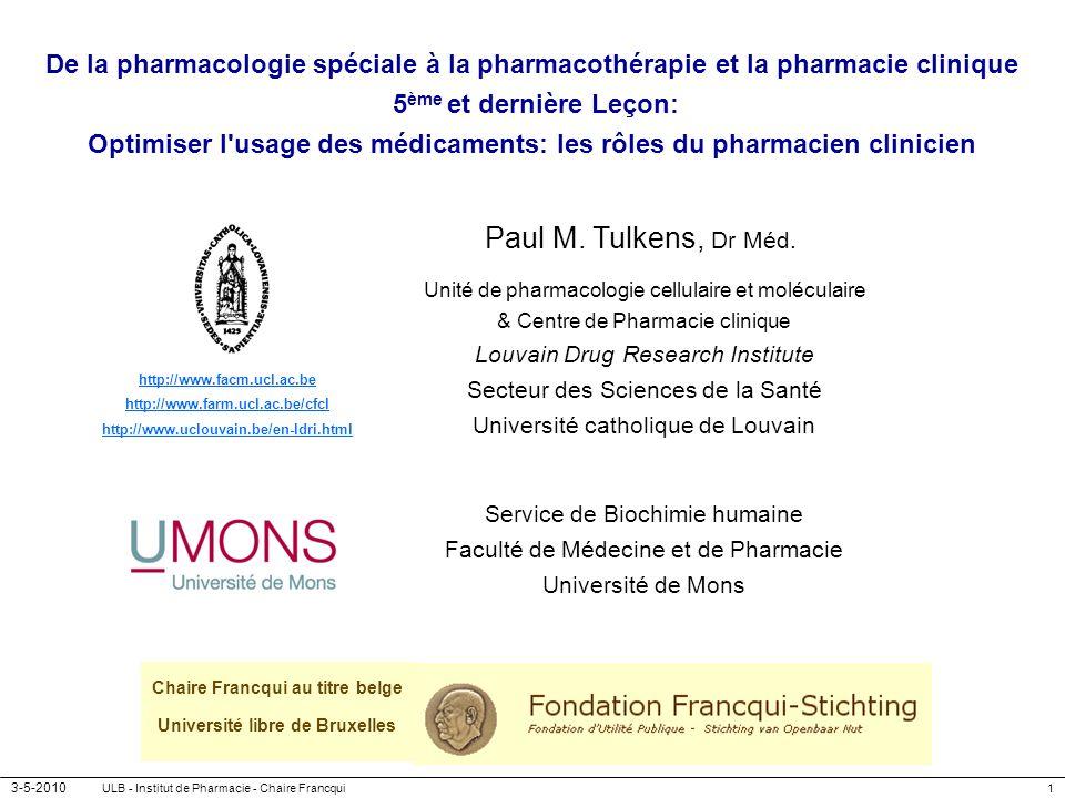 3-5-2010 ULB - Institut de Pharmacie - Chaire Francqui1 De la pharmacologie spéciale à la pharmacothérapie et la pharmacie clinique 5 ème et dernière