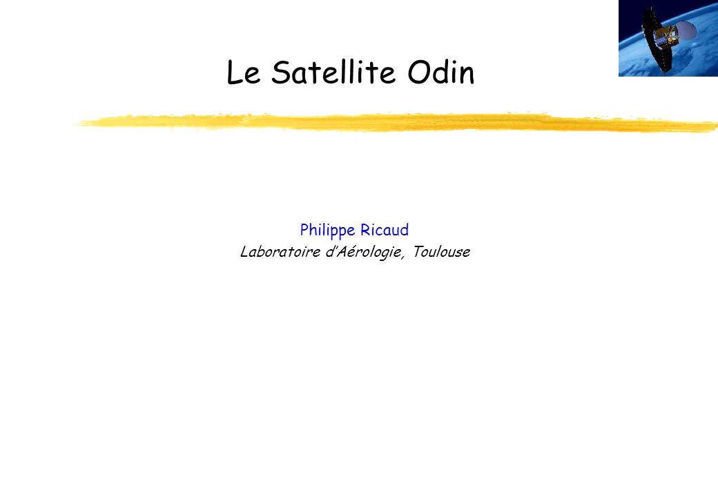 Le Satellite Odin Philippe Ricaud Laboratoire dAérologie, Toulouse