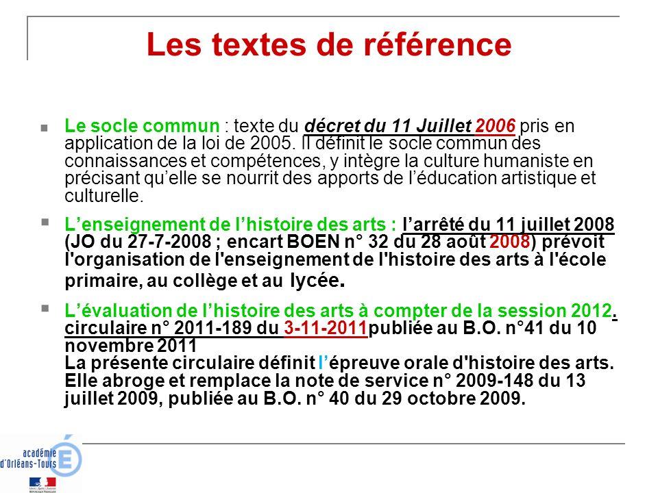 Les textes de référence Le socle commun : texte du décret du 11 Juillet 2006 pris en application de la loi de 2005. Il définit le socle commun des con