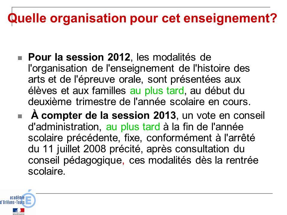Quelle organisation pour cet enseignement? Pour la session 2012, les modalités de l'organisation de l'enseignement de l'histoire des arts et de l'épre