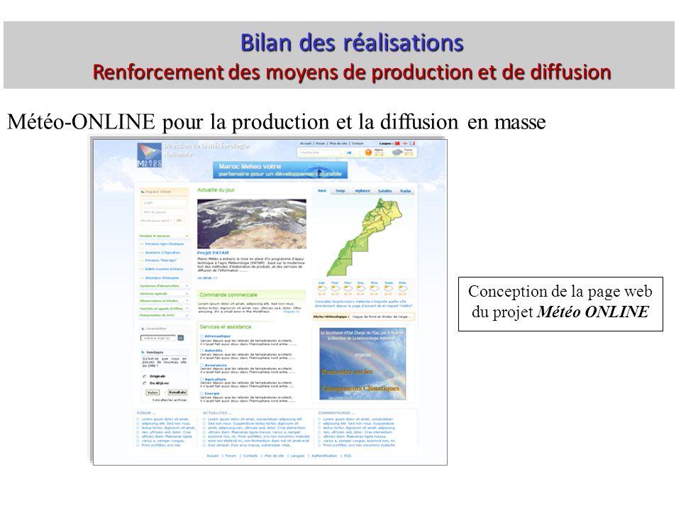 Météo-ONLINE pour la production et la diffusion en masse Conception de la page web du projet Météo ONLINE Bilan des réalisations Renforcement des moyens de production et de diffusion