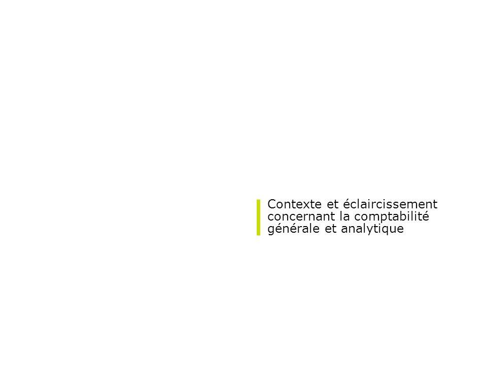 Contexte et éclaircissement concernant la comptabilité générale et analytique