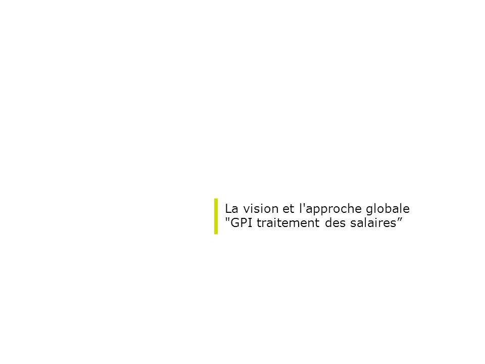 La vision et l approche globale GPI traitement des salaires