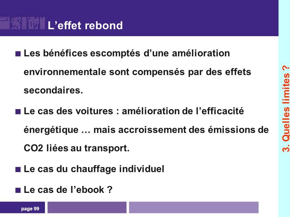 page 99 Leffet rebond Les bénéfices escomptés dune amélioration environnementale sont compensés par des effets secondaires. Le cas des voitures : amél
