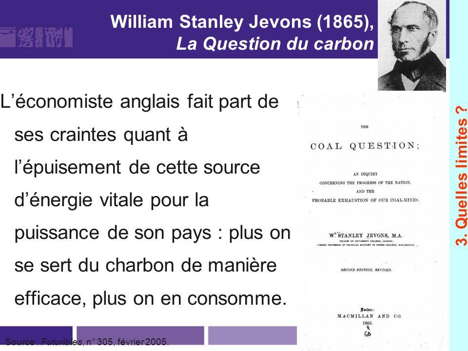 William Stanley Jevons (1865), La Question du carbon Léconomiste anglais fait part de ses craintes quant à lépuisement de cette source dénergie vitale