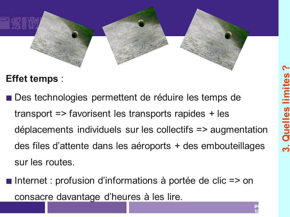 page 104 Effet temps : Des technologies permettent de réduire les temps de transport => favorisent les transports rapides + les déplacements individue