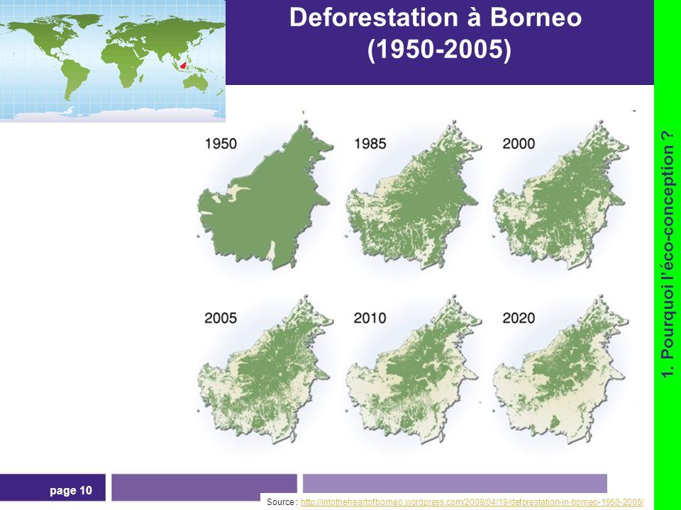 page 10 Deforestation à Borneo (1950-2005) Source : http://intotheheartofborneo.wordpress.com/2009/04/19/deforestation-in-borneo-1950-2005/http://into