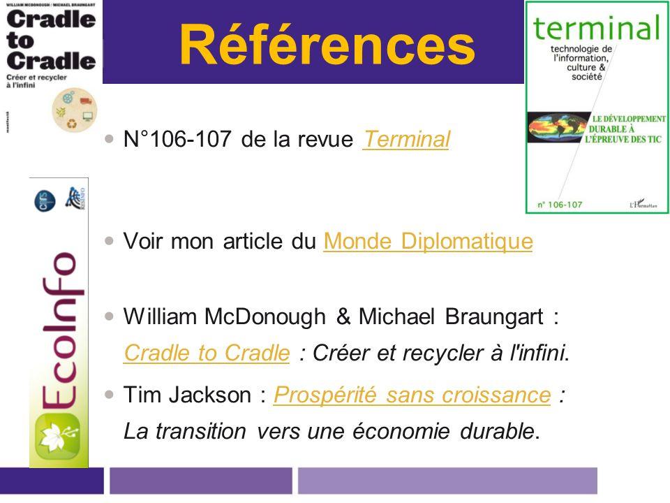 Références N°106-107 de la revue TerminalTerminal Voir mon article du Monde DiplomatiqueMonde Diplomatique William McDonough & Michael Braungart : Cra