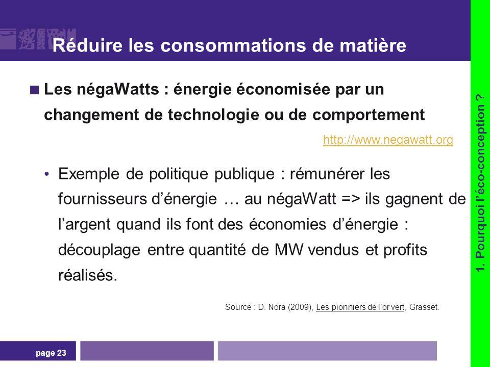 page 23 Réduire les consommations de matière Les négaWatts : énergie économisée par un changement de technologie ou de comportement Exemple de politiq