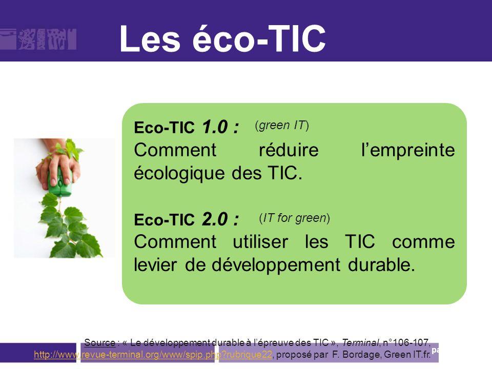 Les éco-TIC page 29 Eco-TIC 1.0 : Comment réduire lempreinte écologique des TIC. Eco-TIC 2.0 : Comment utiliser les TIC comme levier de développement