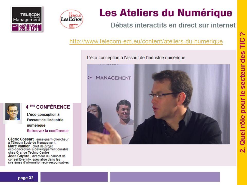 page 32 http://www.telecom-em.eu/content/ateliers-du-numerique 2. Quel rôle pour le secteur des TIC ?