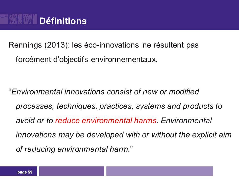 Définitions Rennings (2013): les éco-innovations ne résultent pas forcément dobjectifs environnementaux. Environmental innovations consist of new or m