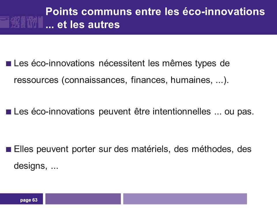 Points communs entre les éco-innovations... et les autres Les éco-innovations nécessitent les mêmes types de ressources (connaissances, finances, huma