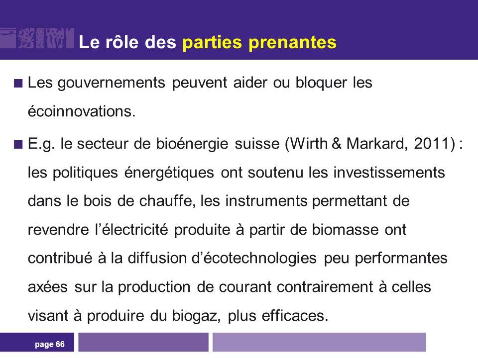 Le rôle des parties prenantes Les gouvernements peuvent aider ou bloquer les écoinnovations. E.g. le secteur de bioénergie suisse (Wirth & Markard, 20