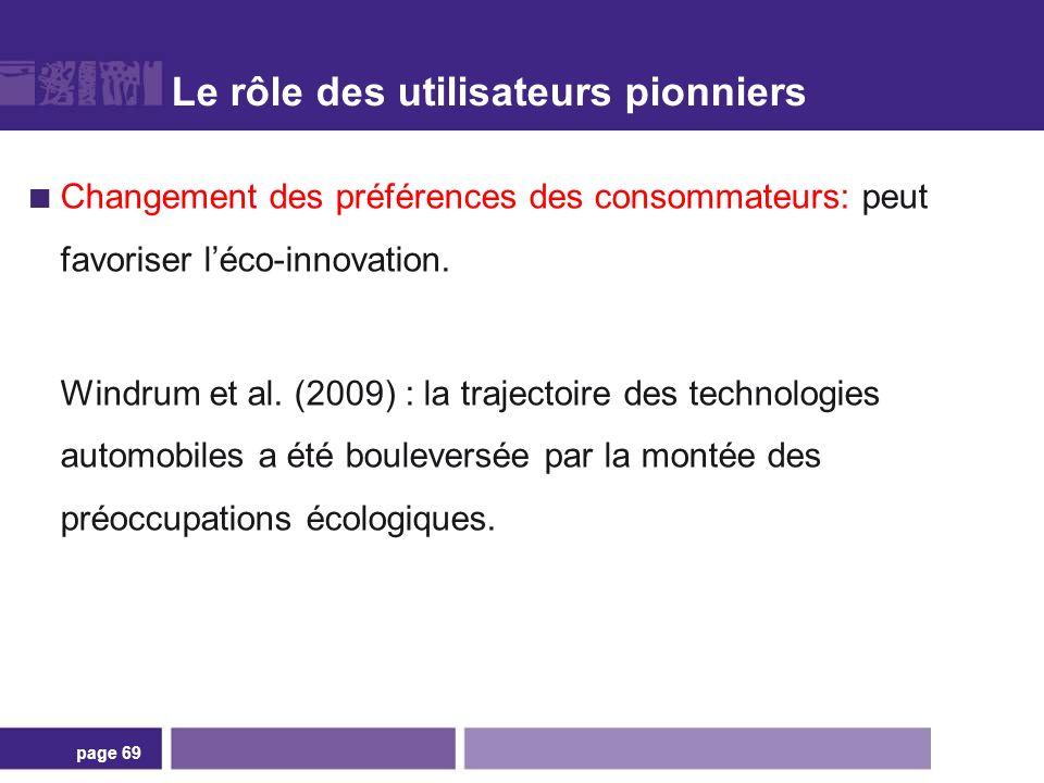 Le rôle des utilisateurs pionniers Changement des préférences des consommateurs: peut favoriser léco-innovation. Windrum et al. (2009) : la trajectoir