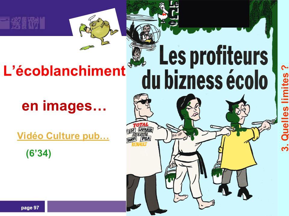 page 97 Lécoblanchiment en images… Vidéo Culture pub… Vidéo Culture pub… (634) 3. Quelles limites ?