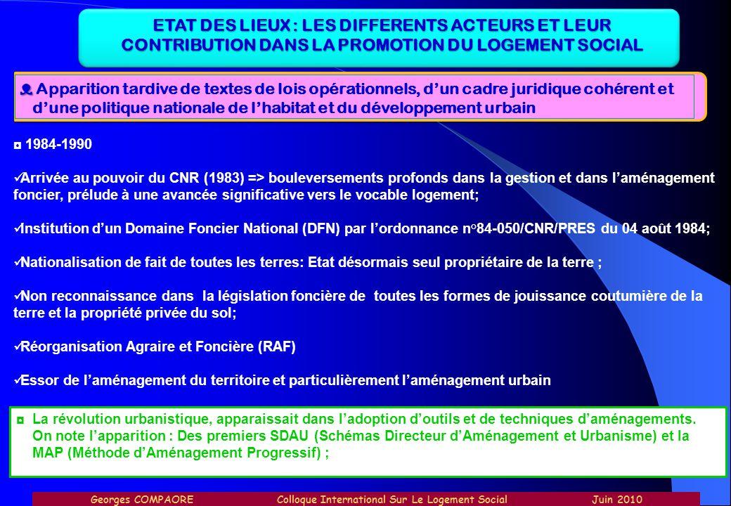 ETAT DES LIEUX : LES DIFFERENTS ACTEURS ET LEUR CONTRIBUTION DANS LA PROMOTION DU LOGEMENT SOCIAL Apparition tardive de textes de lois opérationnels,
