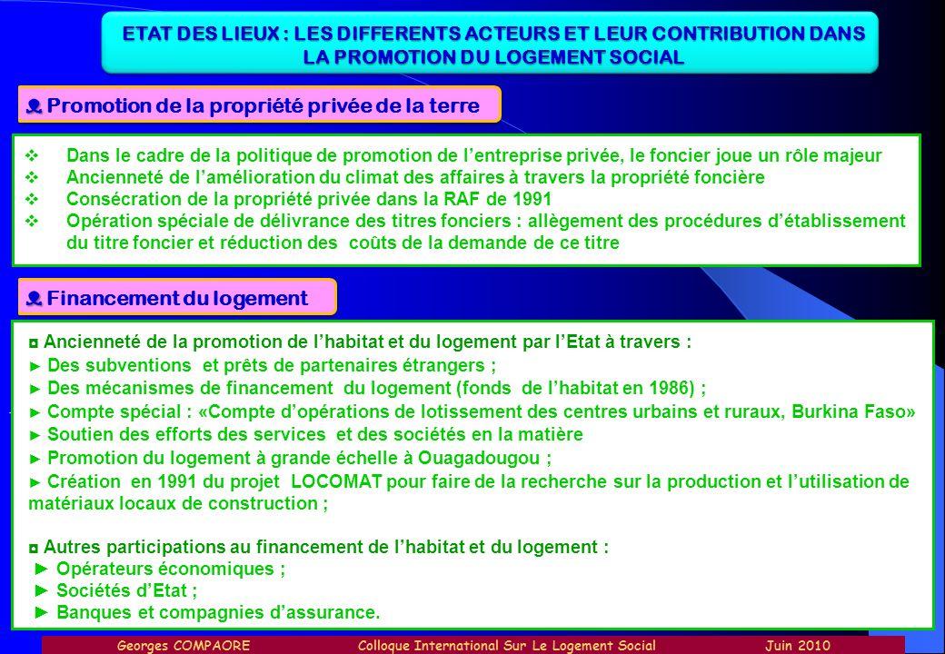 ETAT DES LIEUX : LES DIFFERENTS ACTEURS ET LEUR CONTRIBUTION DANS LA PROMOTION DU LOGEMENT SOCIAL Promotion de la propriété privée de la terre Dans le