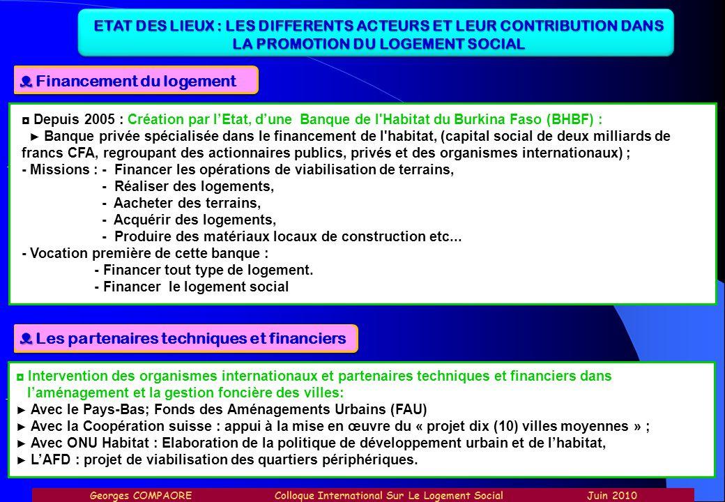 ETAT DES LIEUX : LES DIFFERENTS ACTEURS ET LEUR CONTRIBUTION DANS LA PROMOTION DU LOGEMENT SOCIAL Financement du logement - Depuis 2005 : Création par