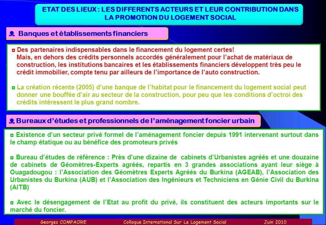 ETAT DES LIEUX : LES DIFFERENTS ACTEURS ET LEUR CONTRIBUTION DANS LA PROMOTION DU LOGEMENT SOCIAL Banques et établissements financiers - Des partenair