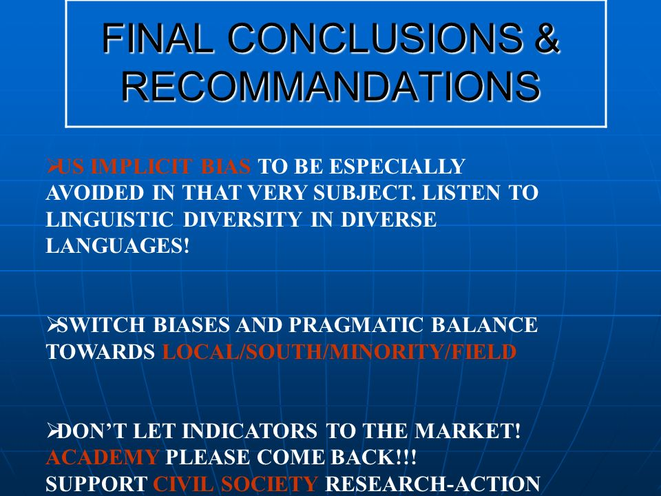 FINAL CONCLUSIONS & RECOMMANDATIONS US IMPLICIT BIAS TO BE ESPECIALLY AVOIDED IN THAT VERY SUBJECT.