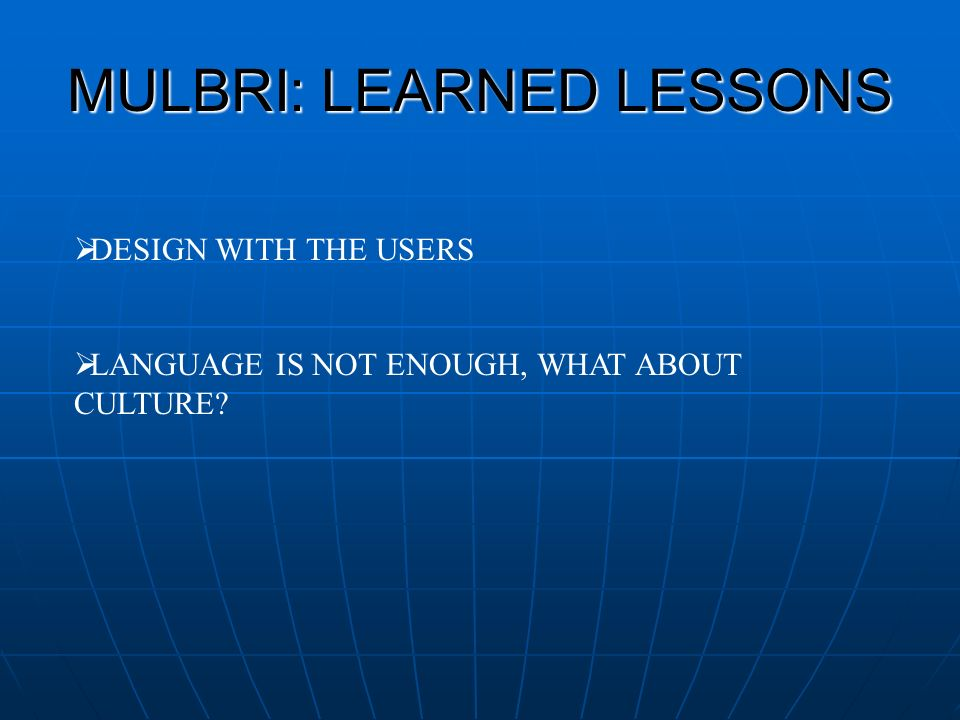 MULBRI: LEARNED LESSONS DESIGN WITH THE USERS LANGUAGE IS NOT ENOUGH, WHAT ABOUT CULTURE