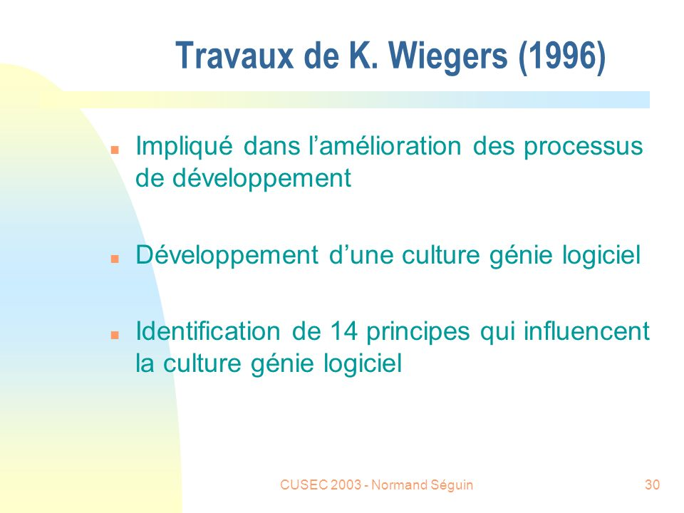 CUSEC 2003 - Normand Séguin30 Travaux de K.