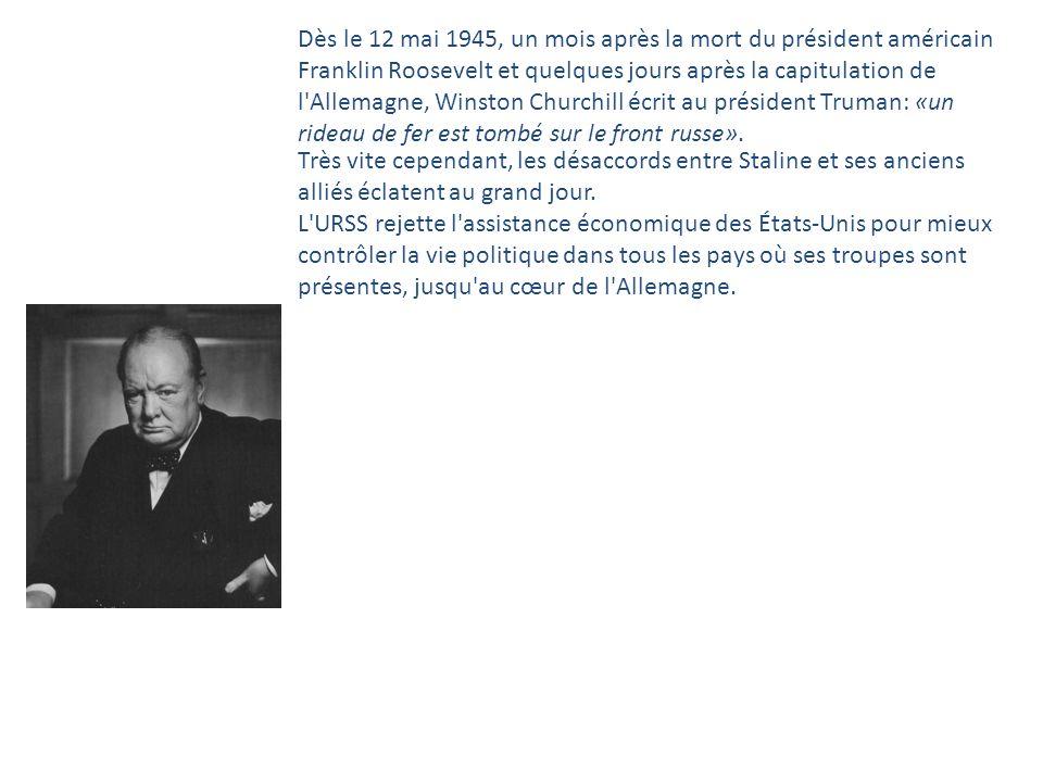 Dès le 12 mai 1945, un mois après la mort du président américain Franklin Roosevelt et quelques jours après la capitulation de l'Allemagne, Winston Ch