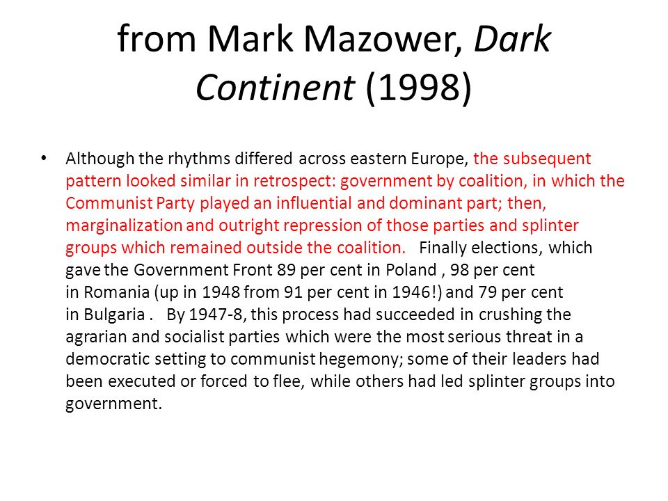 Did Salami Tactics Really Happen? from Mark Mazower, Dark Continent (1998) Although the rhythms differed across eastern Europe, the sub­sequent patter