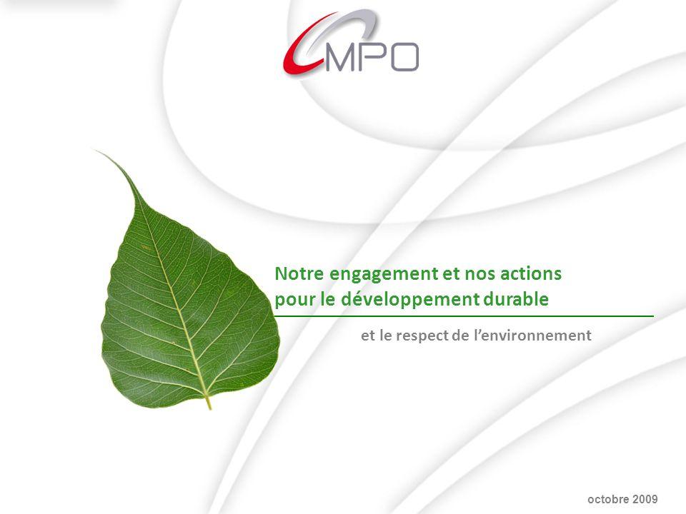 Notre engagement et nos actions pour le développement durable et le respect de lenvironnement octobre 2009