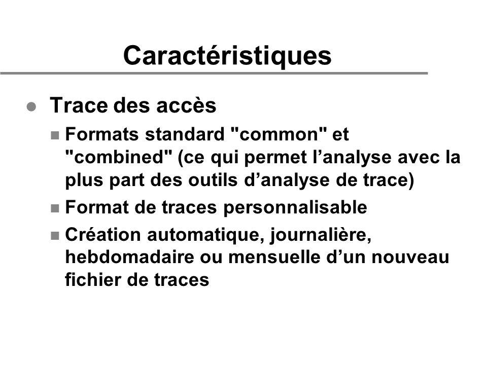 Caractéristiques l Trace des accès n Formats standard